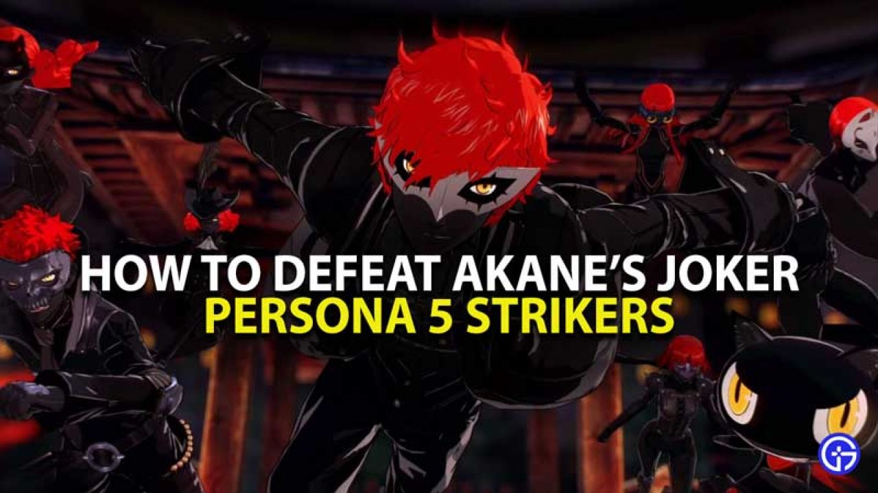 How to defeat Akane Joker in Persona 5 Strikers
