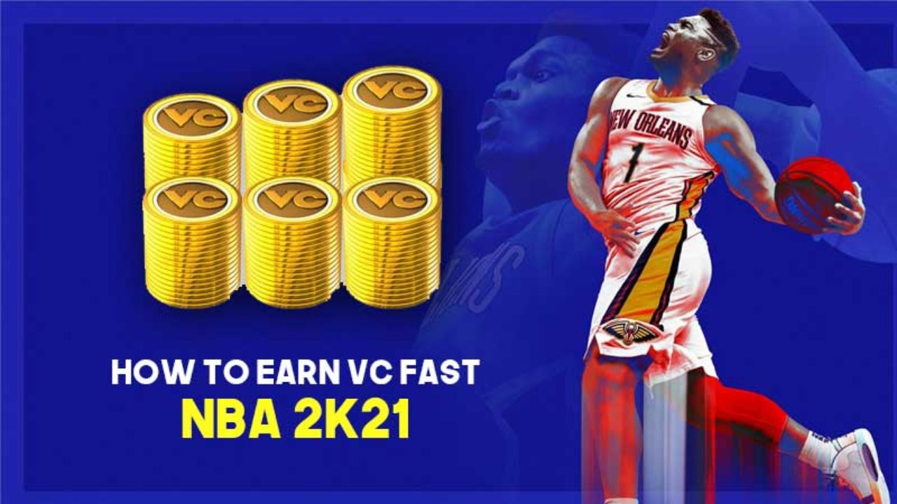 How to get VC very fast in NBA 2K21