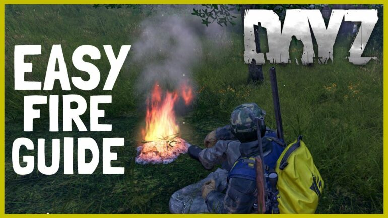 DayZ Fire Guide